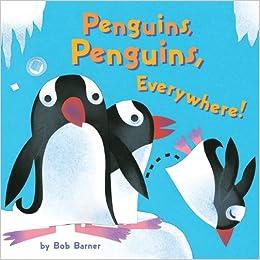 Penguins, Penguins, Everywhere!: Bob Barner: 9780811877244: Amazon.com