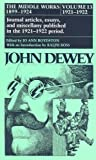 img - for The Middle Works of John Dewey, Volume 13, 1899 - 1924: 1921-1922, Essays on Philosophy, Education, and the Orient (Collected Works of John Dewey) book / textbook / text book