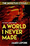 img - for A World I Never Made: The Invictus Cycle Book 1 book / textbook / text book