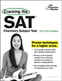 Cracking the SAT Chemistry Subject Test, 2013-2014 Edition (College Test Preparation)