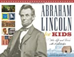 Abraham Lincoln for Kids: His Life an...