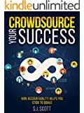 Crowdsource Your Success: How Accountability Helps You Stick to Goals