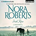 Irish Rose: Irish Hearts, Book 2 Audiobook by Nora Roberts Narrated by Amy Rubinate