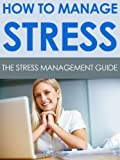 img - for How to Manage Stress: The Stress Management Guide book / textbook / text book