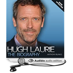 Hugh Laurie: The Biography (Unabridged)