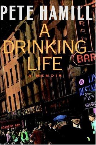 A Drinking Life: A Memoir, PETE HAMILL