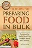 101 Recipes for Preparing Food In Bulk (Back to Basics Cooking)