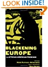 Blackening Europe: The African American Presence (Crosscurrents in African American History)