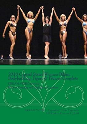 2010 Central States Women Bikini, Bodybuilding, Figure & Fitness Complete