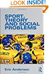 Sport, Theory and Social Problems: A...