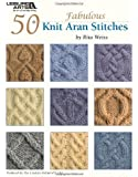 50 Knit Aran Stitches  (Leisure Arts #4530)