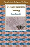 img - for Metapopulation Ecology (Oxford Series in Ecology and Evolution) by Hanski, Ilkka (1999) Paperback book / textbook / text book