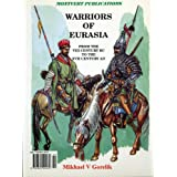 Warriors of Eurasia: From the VIII Century BC to the XVII Century ADby Mikhael Gorelik