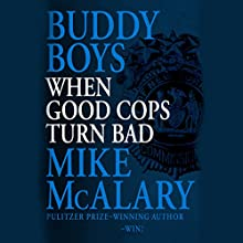 Buddy Boys: When Good Cops Turn Bad (       UNABRIDGED) by Mike McAlary Narrated by Dan Triandiflou