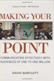 Making Your Point: Communicating Effectively with Audiences of One to One Million