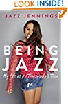 Being Jazz: My Life as a (Transgender...