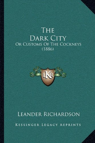 The Dark City: Or Customs of the Cockneys (1886)