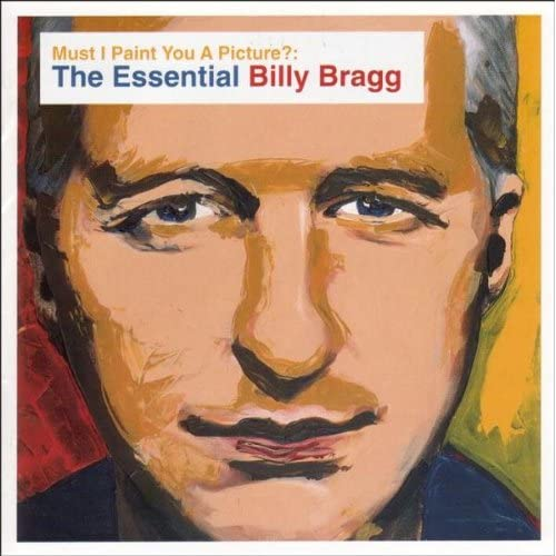 Must-I-Paint-You-a-Picture-The-Essential-Billy-Bragg-Billy-Bragg-Audio-CD
