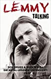 Image de Lemmy Talking: Sex, Drugs & Rock´nRoll. Die Metal-Legende unzensiert!