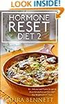 Hormone Reset Diet 2: 30+ Delicious a...
