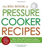 img - for The Big Book of Pressure Cooker Recipes: More Than 500 Pressure Cooker Recipes for Fast and Flavorful Meals book / textbook / text book