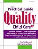 img - for The Practical Guide to Quality Child Care book / textbook / text book