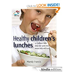 Healthy Children's Lunches (52 Brilliant Little Ideas)