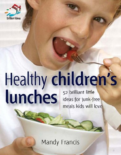 Healthy Children's Lunches (Brilliant Little Ideas)