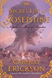 The Secret Life of Josephine: Napoleon's Bird of Paradise (0312386095) by Erickson, Carolly