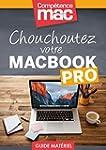 Chouchoutez votre MacBook Pro (Les gu...