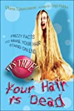 img - for It's True! Your Hair Is Dead book / textbook / text book