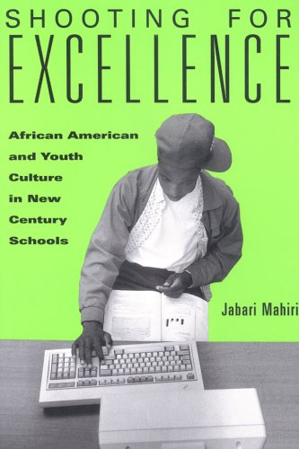 Shooting for Excellence: African American and Youth Culture in New Century Schools