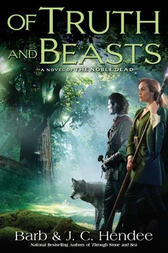Image of Of Truth and Beasts: A Novel of the Noble Dead