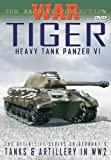 echange, troc The German War Files - Tiger: Heavy Tank Panzer VI [Import anglais]