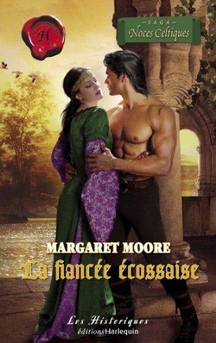 Margaret Moore - La fiancée écossaise (Harlequin Les Historiques) (French Edition)