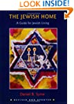 The Jewish Home: A Guide to the Jewis...