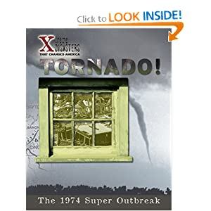 Tornado!: The 1974 Super Outbreak (X-Treme Disasters That Changed America)