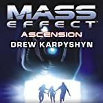 Mass Effect: Ascension (       UNABRIDGED) by Drew Karpyshyn Narrated by David Colacci