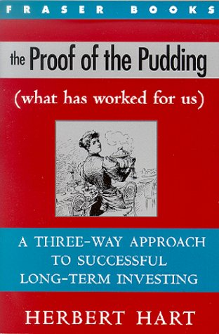 The Proof of the Pudding: (What Has Worked for Us) a Three-Way Approach to Successful Long-Term Investing (The Contrary Opinion Library) PDF
