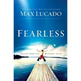 Fearless: Imagine Your Life Without Fearby Max Lucado