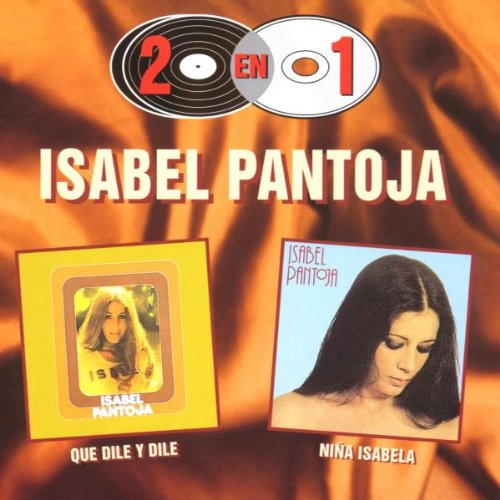 Isabel Pantoja - Que Dile Y Dile - Zortam Music