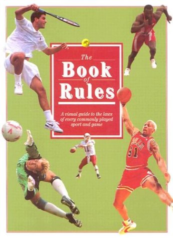 The Book of Rules: A Visual Guide to the Laws of Every Commonly Played Sport and Game, DUNCAN PETERSON PUBLISHING LTD