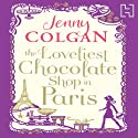 The Loveliest Chocolate Shop in Paris Audiobook by Jenny Colgan Narrated by Penelope Rawlins