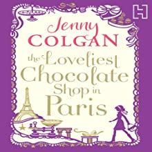 The Loveliest Chocolate Shop in Paris | Livre audio Auteur(s) : Jenny Colgan Narrateur(s) : Penelope Rawlins