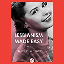 Lesbianism Made Easy (       UNABRIDGED) by Helen Eisenbach Narrated by Jessica Kaufman