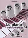echange, troc Mazuir Elodie - Le piano et les matriochkas