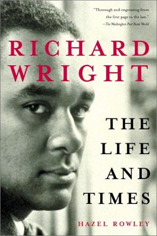 Richard Wright: The Life and Times, HAZEL ROWLEY