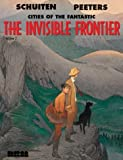 The Invisible Frontier: Cities of the Fantastic v.2: Cities of the Fantastic Vol 2