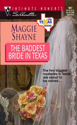 Image for Baddest Bride In Texas  (The Texas Brand) (Silhouette Intimate Moments, 907)