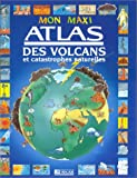 echange, troc  - Mon maxi atlas des volcans